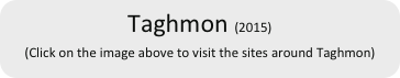 Taghmon (2015) (Click on the image above to visit the sites around Taghmon)